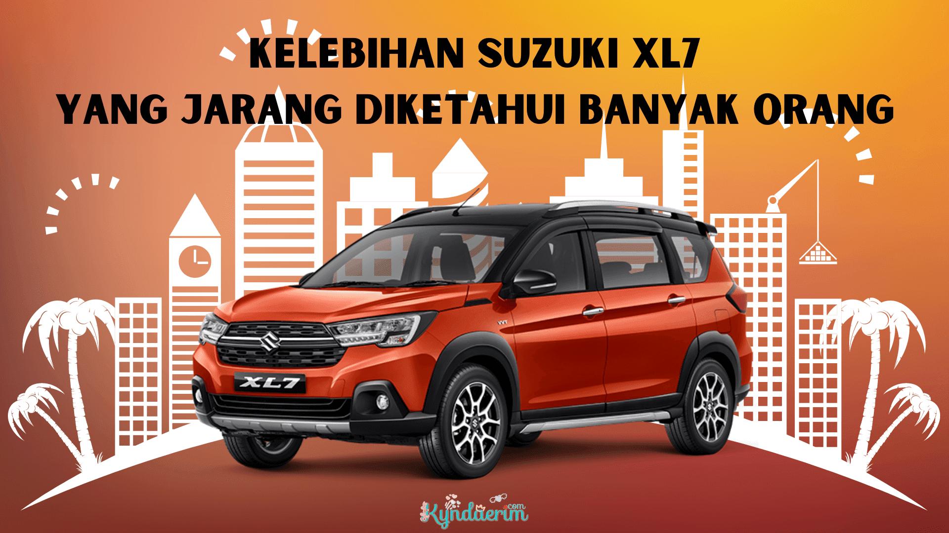Kelebihan Suzuki XL7 yang Jarang Diketahui Banyak Orang