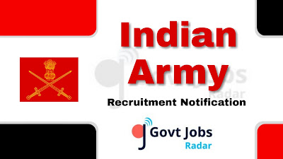 Indian Army Recruitment Notification 2019, Indian Army Recruitment 2019 Latest, govt jobs in India, central govt jobs, defence jobs,  latest Indian Army Recruitment Notification update