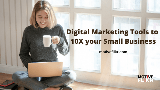 Digital Marketing Tools to 10X your small Business