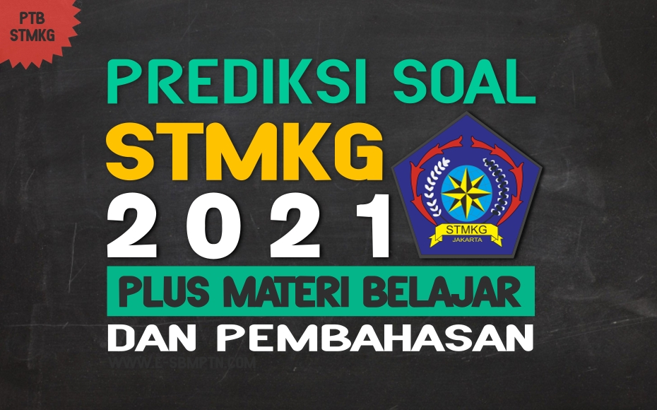 PREDIKSI SOAL STMKG 2021 DAN PEMBAHASAN