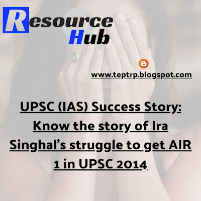 Know the story of Ira Singhal's struggle to get AIR 1 in UPSC 2014