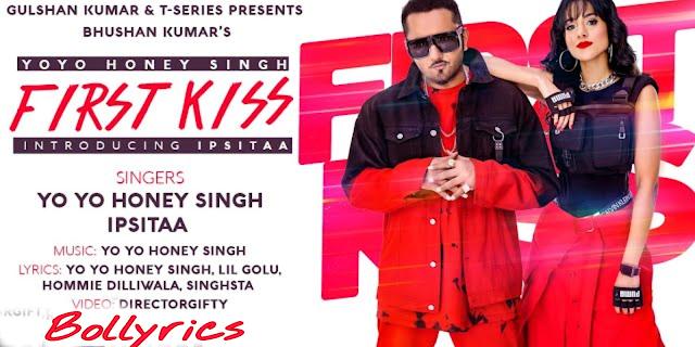 First Kiss Lyrics | Yo Yo Honey Singh Ft. Ipsitaa | Bhushan Kumar | Lil Golu, Singhsta, Hommie D, DirGifty