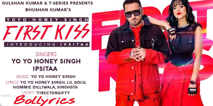 First Kiss Lyrics | Yo Yo Honey Singh Ft. Ipsitaa | Bhushan Kumar | Lil Golu, Singhsta, Hommie D, DirGifty