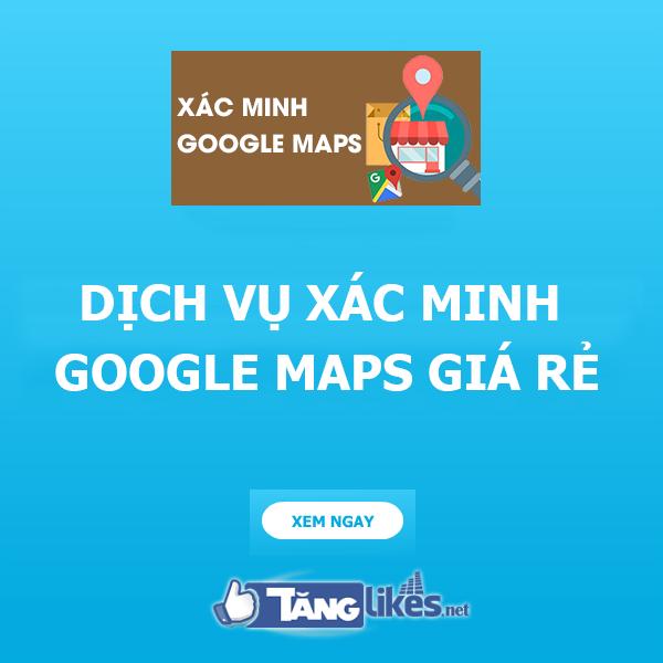 dich vu xac minh google maps