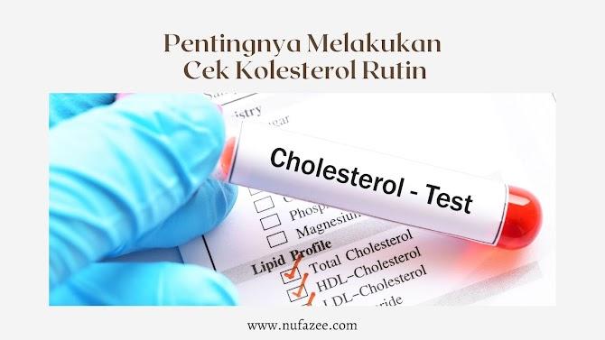 Inilah Pentingnya Melakukan Cek Kolesterol Rutin