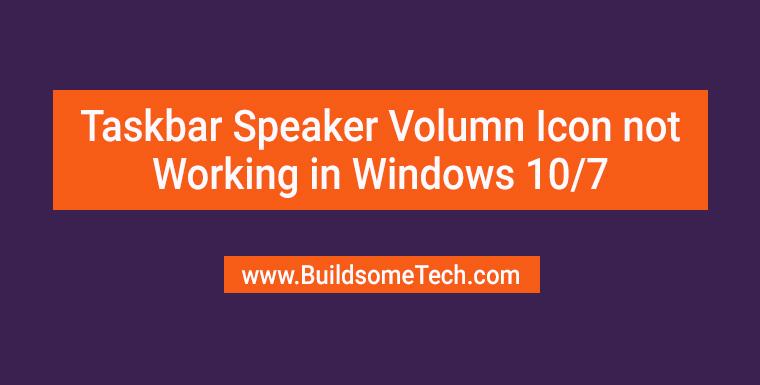 Taskbar Speaker Volume Control Icon Not Working in Windows 10