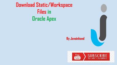 Oracle APEX Tutorial - Download Static/Workspace Application Files in Oracle APEX
