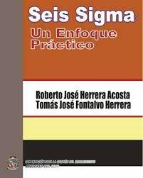 Seis Sigma Un enfoque practico – Roberto Herrera [Libro]