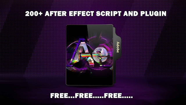 BEST 200+ COLLECTION OF  AFTER EFFECT SCRIPT AND PLUGINS FREE DOWNLOAD