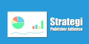 Strategi Menjadi Publisher Google Adsense Agar Terhindar dari Banned