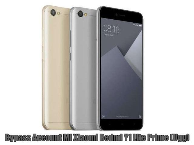 Bypass Account Mi Xiaomi Redmi Y1 Lite Prime (Ugg)