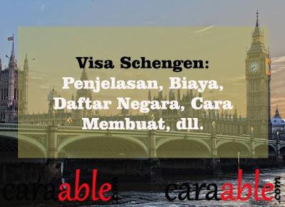 Penjelasan terkait Visa Schengen adalah, biaya, daftar negara Visa Schengen, cara membuat Visa Schengen, tempat membuat Visa Schengen dengan lengkap 2019