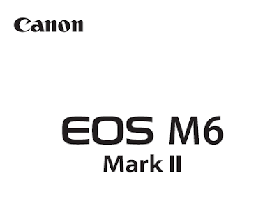 Canon Camera News 2019: Canon EOS M6 Mark II PDF User