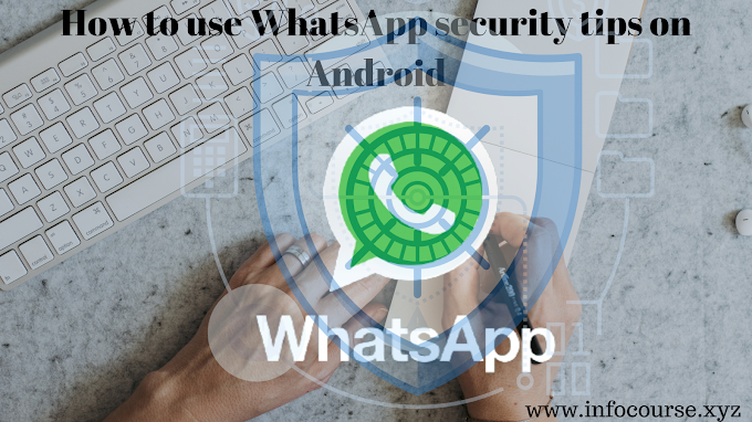 How to use WhatsApp security tips on Android | infocourse