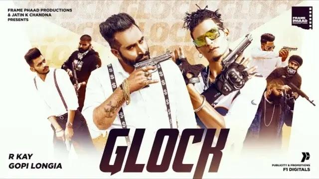 Glock Lyrics - R Kay & Gopi Longia