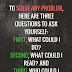 To solve any problem, here are three questions... Jim Rohn Words, Quotes