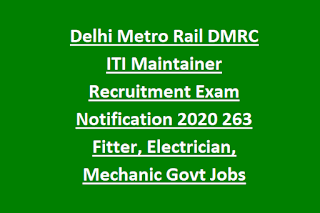 Delhi Metro Rail DMRC ITI Maintainer Recruitment Exam Notification 2020 263 Fitter, Electrician, Mechanic Govt Jobs Online