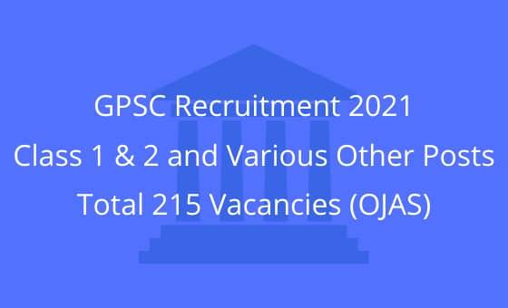 GPSC Recruitment 2021 for Class 1 & 2