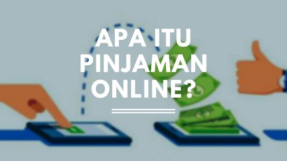 Apa itu Pinjaman Online