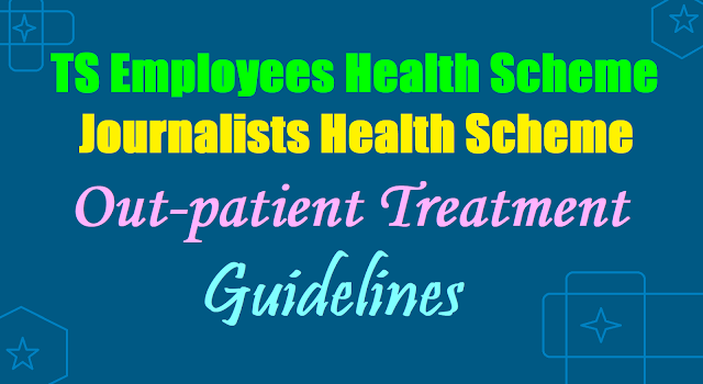 TS EHS & Journalists Health Scheme (OP)Out-patient Treatment Guidelines