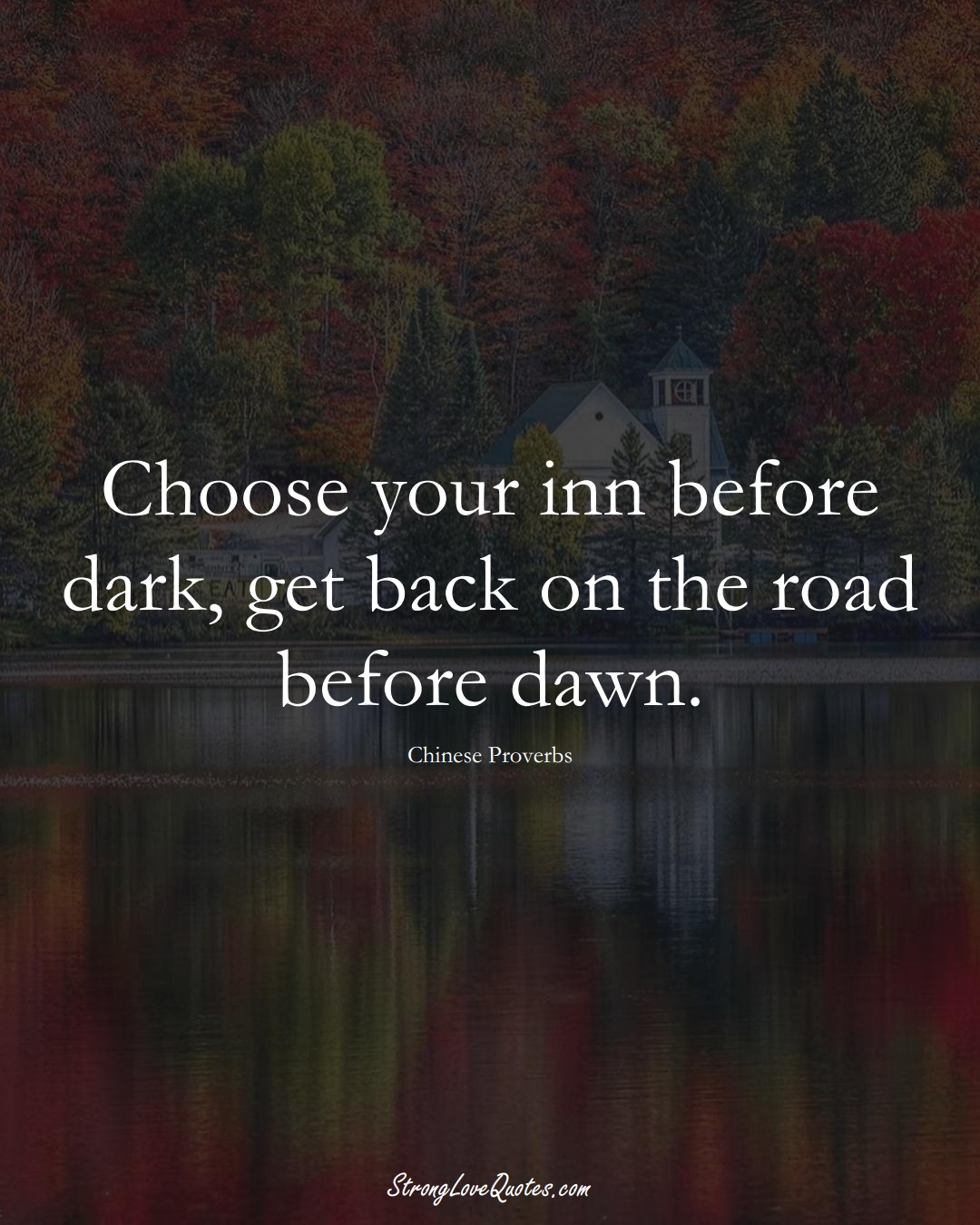 Choose your inn before dark, get back on the road before dawn. (Chinese Sayings);  #AsianSayings