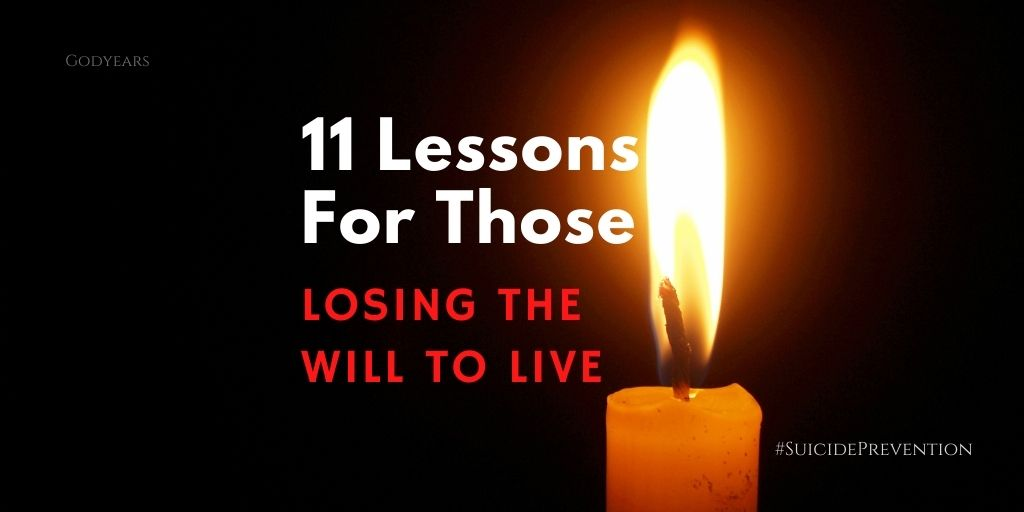 11 lessons for those losing the will to live #suicideprevention
