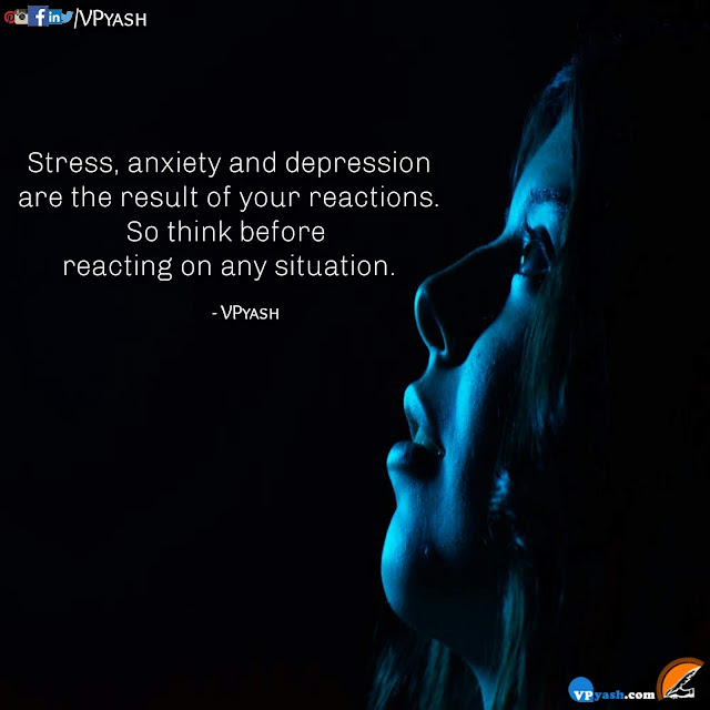 Stress, anxiety, and depression are the result of reactions motivational inspirational quotes