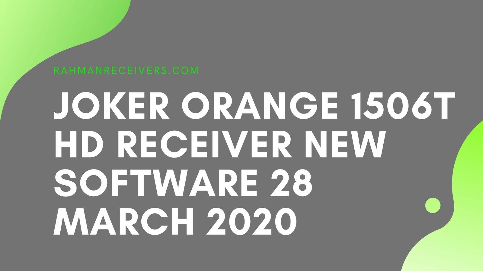 JOKER ORANGE 1506T HD RECEIVER NEW SOFTWARE 28 MARCH 2020