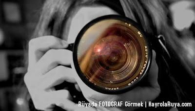 fotograf-fotograf-resim-foto-ruyada-gormek-nedir-gorulmesi-ne-anlama-gelir-dini-ruya-tabiri-tabirleri-islami-ruya-tabiri-yorumlari-kitabi-ruya-yorumu-hayrolaruya.com