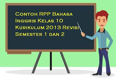 Contoh RPP Bahasa Inggris Kelas 10 Kurikulum 2013 Revisi Semester 1 dan 2