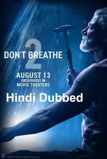 Don't Breathe 2 2021 480p 300MB HDRip Hindi [HQ Fan Dubbed]