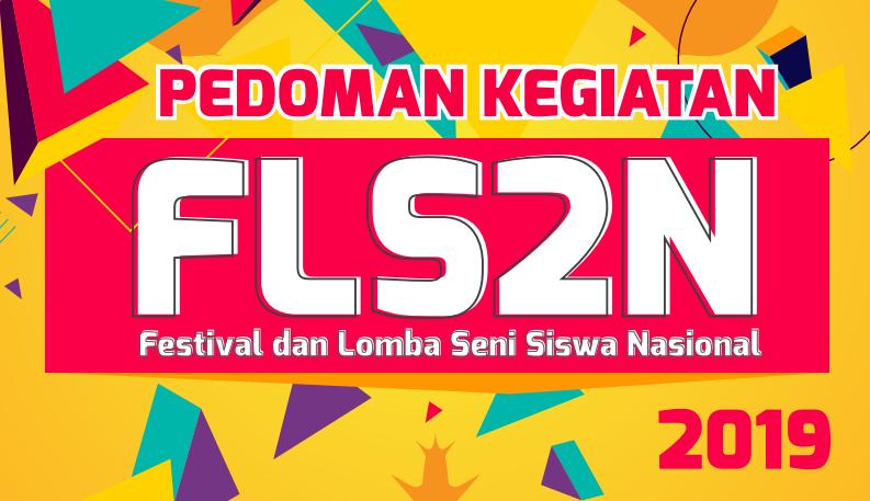 Pedoman Festival dan Lomba Seni Siswa Nasional (FLS2N) SMA 2019