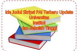 Ide Judul Skripsi PAI Terbaru Update Universitas Institut dan Sekolah Tinggi