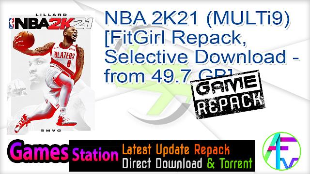 NBA 2K21 (MULTi9) [FitGirl Repack, Selective Download – from 49.7 GB]