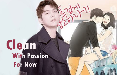 Drama Korea Clean With Passion For Now