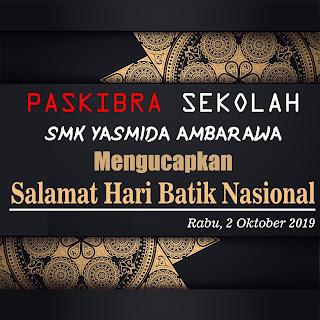 Ucapan Selamat Hari Batik Nasioanl Tahun 2019 Paskibra Sekolah SMK Yasmida Ambarawa
