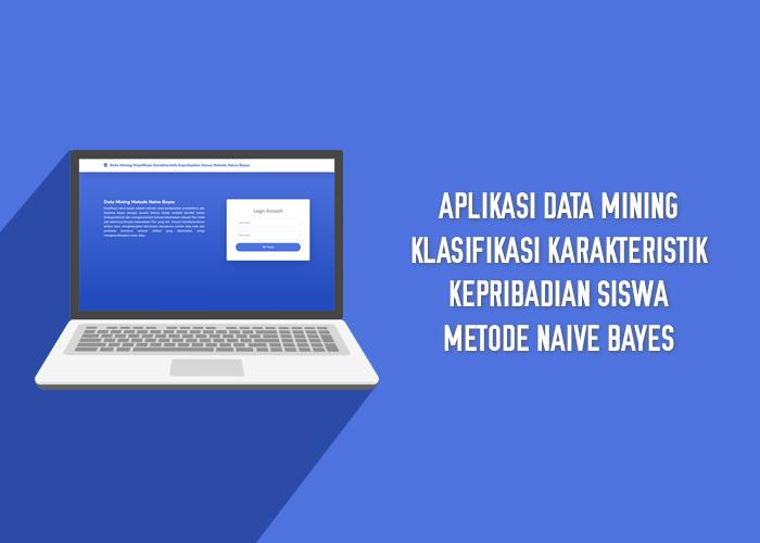 Aplikasi Data Mining Klasifikasi Karakteristik Kepribadian Siswa Metode Naive Bayes - SourceCodeKu.com