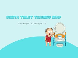 Cerita toilet training Zhaf