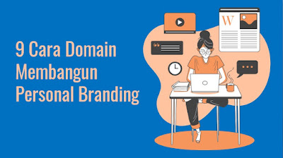 9 Cara Domain Membangun Personal Branding Anda