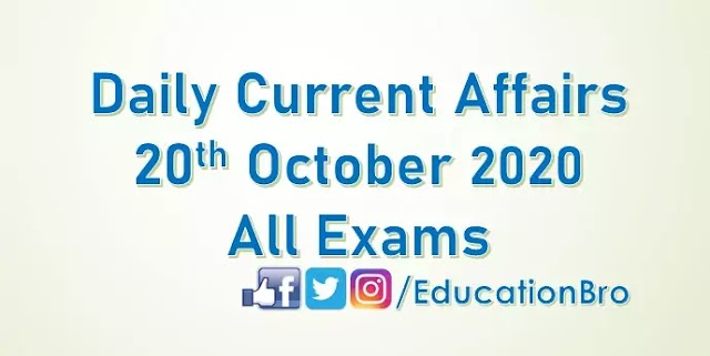 Daily Current Affairs 20th October 2020 For All Government Examinations