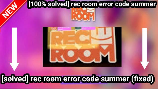 Rec Room error code 3,Rec Room error code summer Quest 2,Rec Room error code 4,Rec Room happyfox,Rec Room error 4,Rec Room codes,Rec Room http error 500,Rec Room Code block