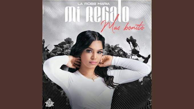 LETRA - Mi Regalo Más Bonito - La Ross Maria