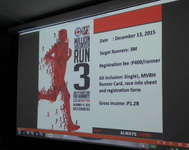 What: Million Volunteer Run the Biggest Run for HUmanity  Kit Inclusion: Singlet, MVRH Runner Card, race info sheet and registration form When: December 13, 2015 Who can join: Everybody can join even disabled, pets, etc. 3M target runners. Where happening: Nationwide Where to buy tickets: PRC Tower or any Red Cross Chapter Nationwide How much: Php 400 per runner Registration fee