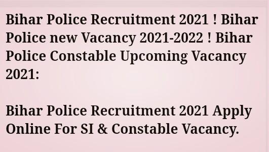 Bihar Police Recruitment 2021 Apply Online For SI & Constable Vacancy.