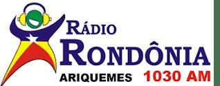 Rádio Rondônia AM 1030 de Ariquemes RO