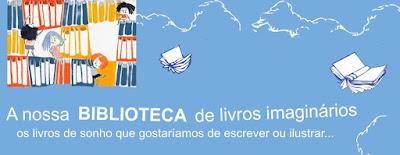 http://biblioteca-imaginaria.blogspot.pt/