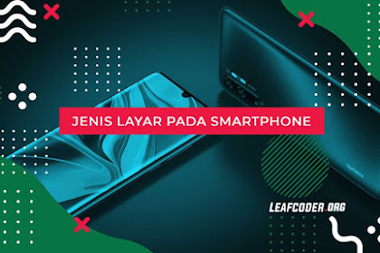 Jenis Layar Smartphone Android