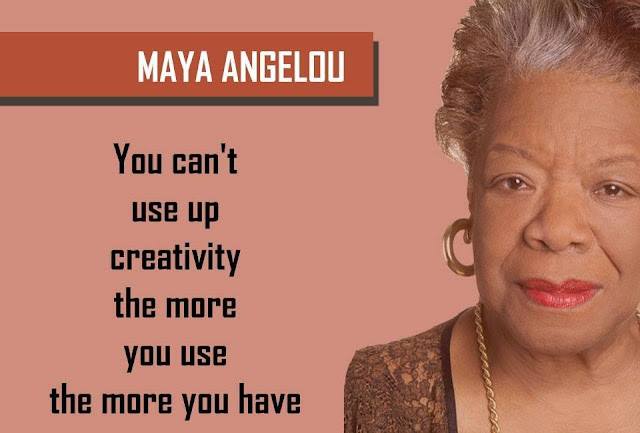 Quote by MAYA ANGELOU - You can't use up creativity the more you use the more you have