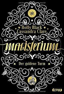 [Rezension] Magisterium 5: Der goldene Turm – Holly Black und Cassandra Clare