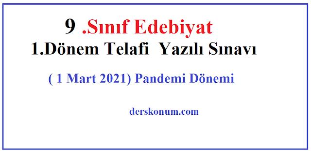 9.Sınıf Edebiyat 1.Dönem Telafi Yazılı Sınavı ( 1 Mart 2021) Pandemi Dönemi